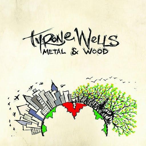Tyrone Wells альбом Metal & Wood