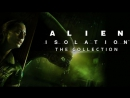 Alien Isolation Collection Чужой во тьме #2
