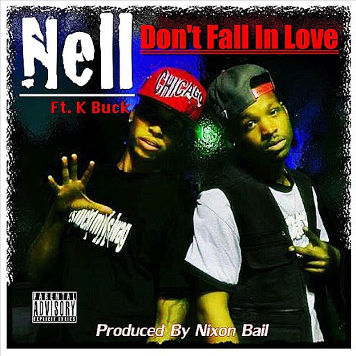 Nell альбом Don't Fall in Love (feat. K Buck)