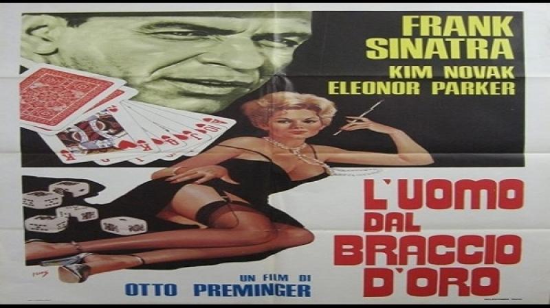 1955 Luomo Dal Braccio Doro - Otto Preminger -Kim Novak Frank Sinatra