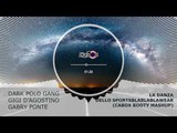 Gigi D'Ag Vs. Dark Polo Gang &amp Gabry Ponte - La Danza Dello SportsBlaBlaBlaWear (Cabox Booty MashUp)
