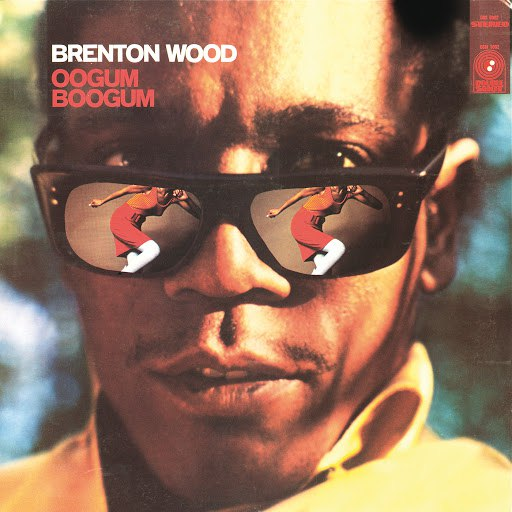 Brenton Wood альбом Oogum Boogum