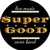 Кавер-группа  *Super GooD* cover band