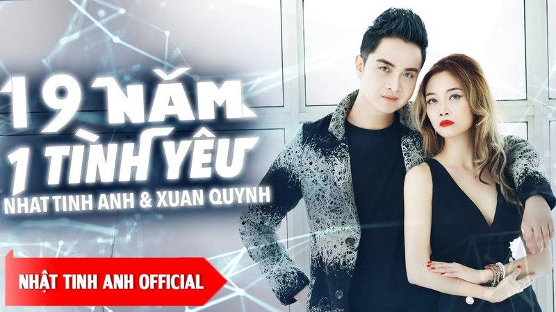 19 Năm Một Tình Yêu - Nhật Tinh Anh Xuân Quỳnh | OFFICIAL MUSIC VIDEO | Nhạc trẻ hay 2018
