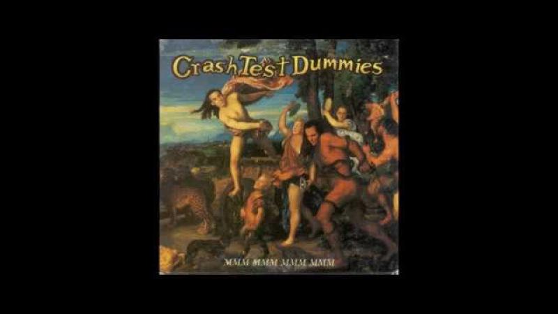 Crash Test Dummies - Mmm Mmm Mmm Mmm (HQ)