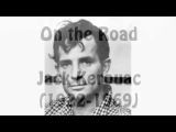 On the Road by Jack Kerouac Chapter 1 (read by Tom O'Bedlam)