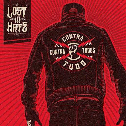 Lost In Hate - Contra Tudo E Contra Todos (2015)