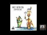 Aki Bergen - Serpentine (Original Mix)