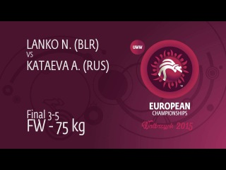 BRONZE FW - 75 kg: Anzhela KATAEVA (RUS) df. Natallia LANKO (BLR), 11-9