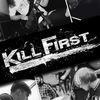 ★★★★★ KILL FIRST ★★★★★ [R.I.P.]