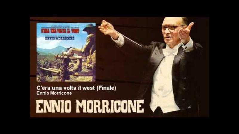 Ennio Morricone - C'era una volta il west (Finale) - C'era Una Volta Il West (1968)
