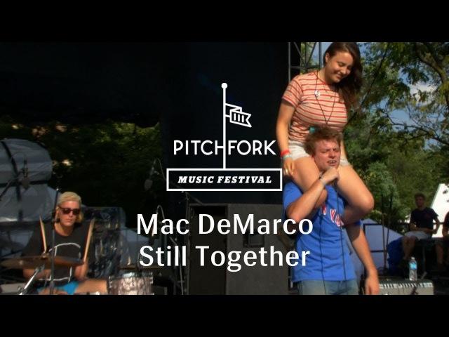 Mac DeMarco - Still Together - Pitchfork Music Festival 2013