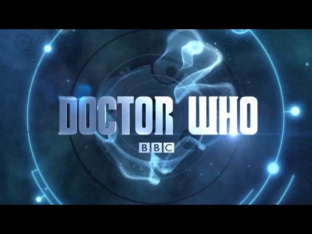 Доктор Кто. Заставка(Интро) 2014 (Twelfth Doctor Titles - Doctor Who - BBC)