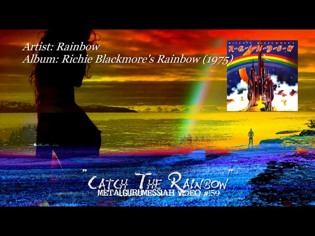 Catch The Rainbow Rainbow 1975 FLAC Audio Remaster HD Video ~MetalGuruMessiah~