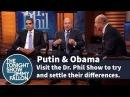 Putin Obama Go On Dr. Phil Show