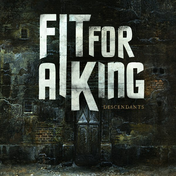 Fit For A King - Descendants (2011)