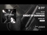 Stream Noize - Knight Of Darkness (Original Mix)