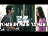 Chahun Main Ya Naa Full Video Song Aashiqui 2  Aditya Roy Kapur, Shraddha Kapoor
