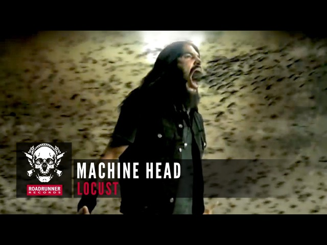 MACHINE HEAD - Locust (Official Music Video)