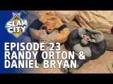 WWE Slam City - Daniel Bryan &amp Randy Orton - Episode 23