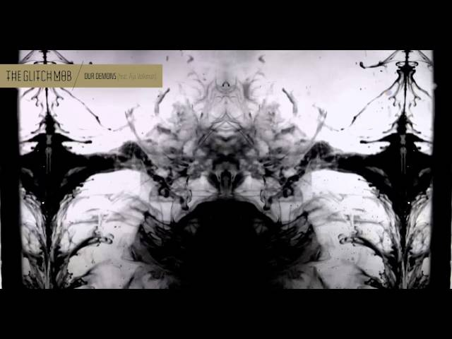 The Glitch Mob - Our Demons (feat. Aja Volkman)