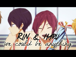 Rin & Haru | we could be anything