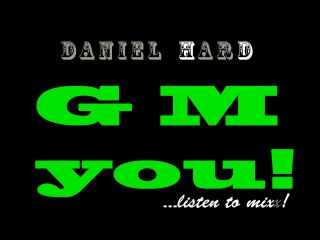 Daniel Hard - Glad to meat You (...listen to mix))
