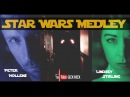 Star Wars Mashup - Peter Hollens & Lindsey Stirling