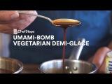Umami-Bomb Vegetarian Demi-Glace
