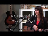 Love Come To Life  Melissa Helser &amp Molly Skaggs  Live at Home