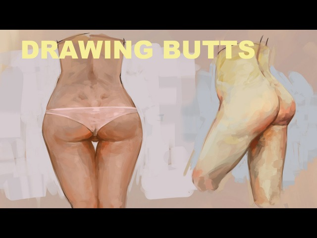 Drawing Butts (mild NSFW)