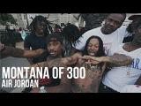 Montana of 300 - Air Jordan  Dir. @DGainzBeats