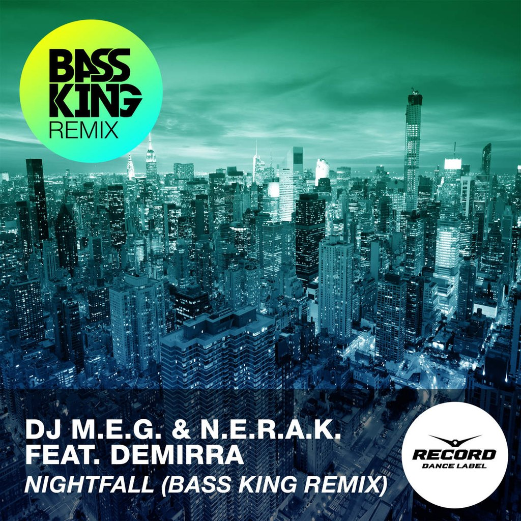 Dj M.E.G & N.E.R.A.K. feat. Demirra – Nightfall (Bass King Remix)