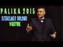 █▬█ █ ▀█▀ Palika 2015-Szerelmes bolond vagyok-Official ZGstudio music