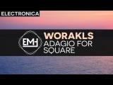 Worakls - Adagio For Square (Original Mix)