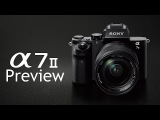 Sony a7 II Preview