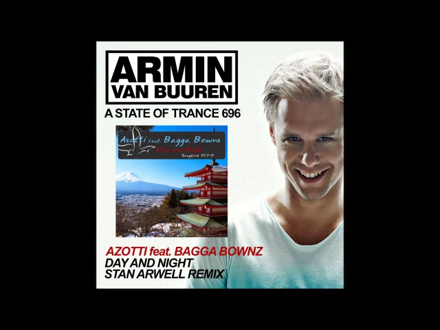 Azotti feat. Bagga Bownz - Day And Night (Stan Arwell Remix) @Played by Armin van Buuren ASOT696