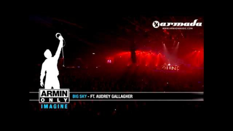 John O'Callaghan feat. Audrey Gallagher - Big Sky (Agnelli Nelson Remix) (Armin Only 2008)