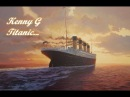 Kenny G - Titanic My Heart Will Go On