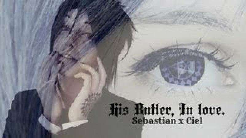 His Butler, In love. [Sebastian x Ciel]