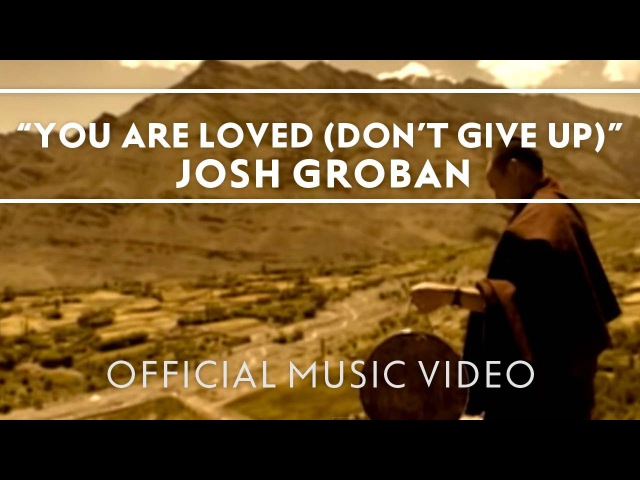 Josh Groban You Are Loved Don't Give Up Official Music Video