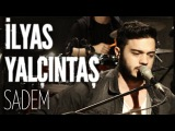 İlyas Yalçıntaş - Sadem (JoyTurk Akustik)