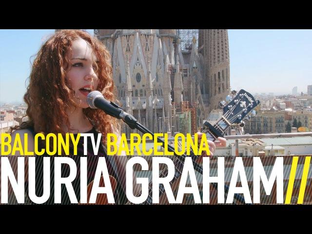 NÚRIA GRAHAM - BIRD EYES (BalconyTV)
