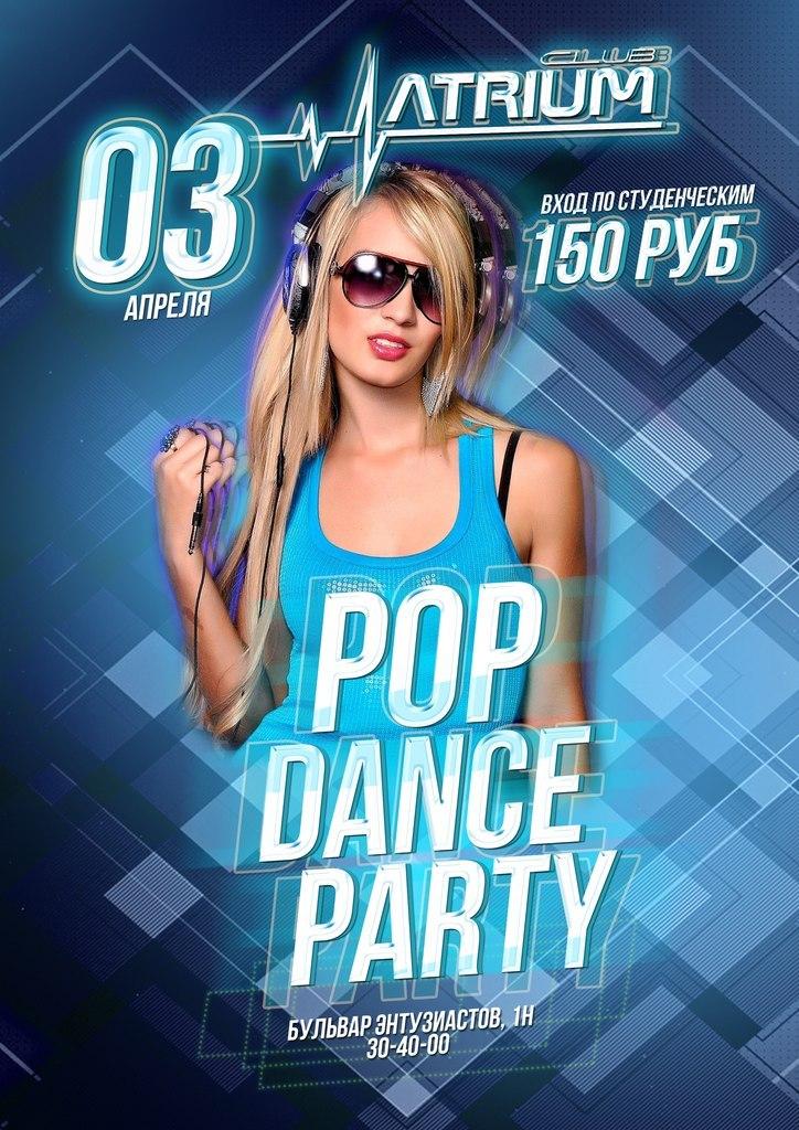 "Афиша Тамбов 3 апреля ""POP DANCE PARTY"" Atrium club"