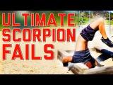 Ultimate Scorpion Fails