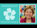 The Bordered Periwinkle Quilt Easy Quilting Tutorial with Jenny Doan of Missouri Star Quilt Co