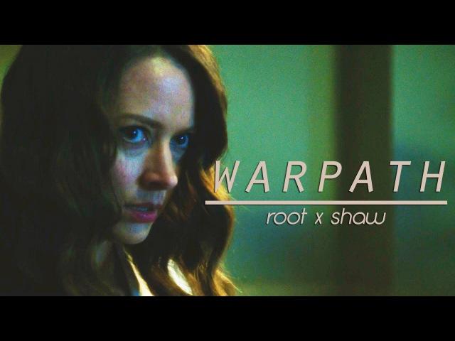 Warpath || Root x Shaw [4x21]