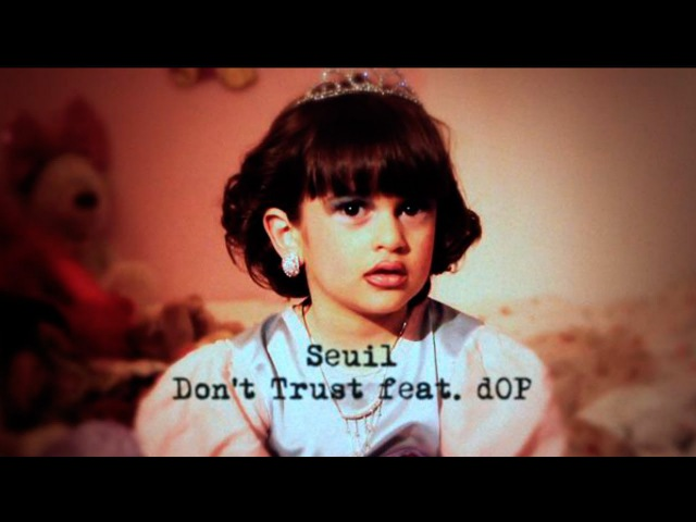 Seuil - Dont Trust feat. dOP