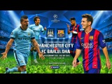 FC Barcelona vs Manchester City [2-1] - Champions League 14/15 Promo  03/18/2015