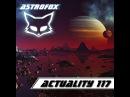 AstroFox - Actuality 117 Best Of House (2015)